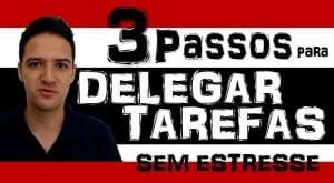 3 Passos para Delegar Tarefas