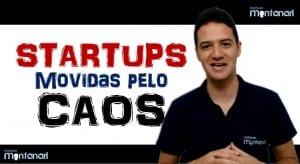 Startups movidas pelo Caos