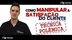 Técnica Polêmica: Como Manipular a Satisfação do Cliente
