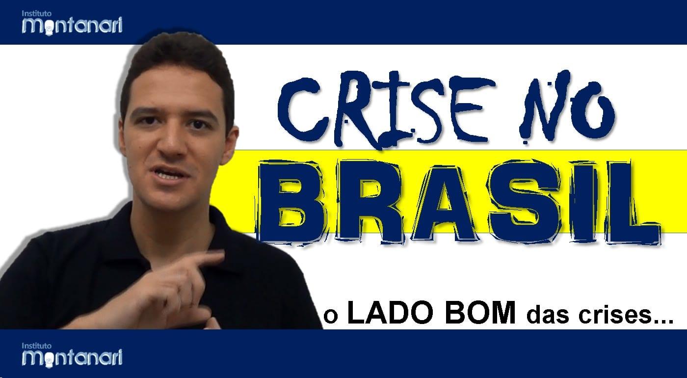 Crise no Brasil: o lado bom das crises