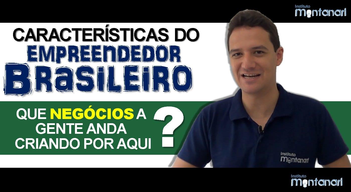 Características do empreendedor brasileiro: que negócios a gente anda criando?