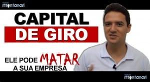 Capital de Giro: ele pode matar a sua empresa