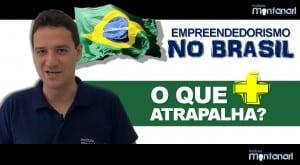 Empreendedorismo no Brasil: o que mais atrapalha?