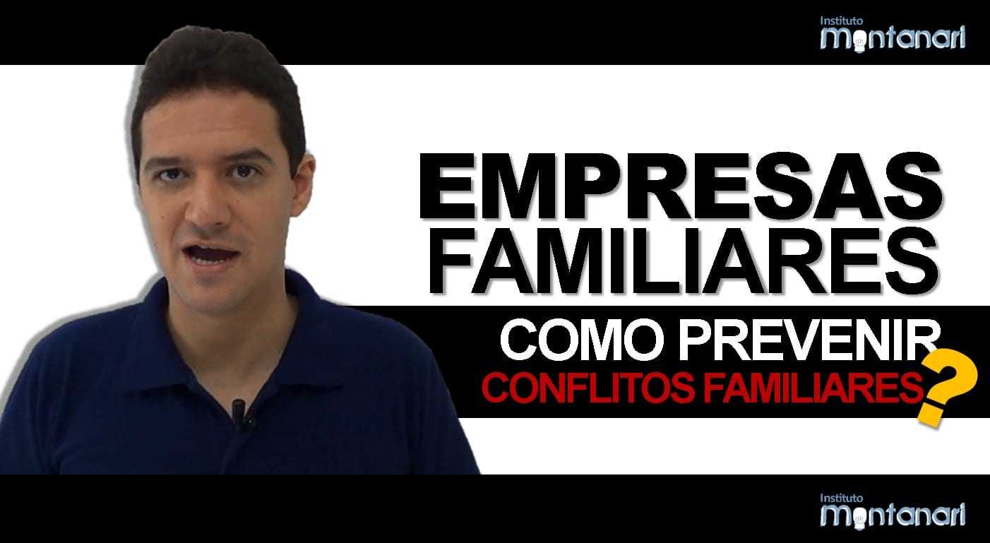 Empresas Familiares: como prevenir Conflitos Familiares
