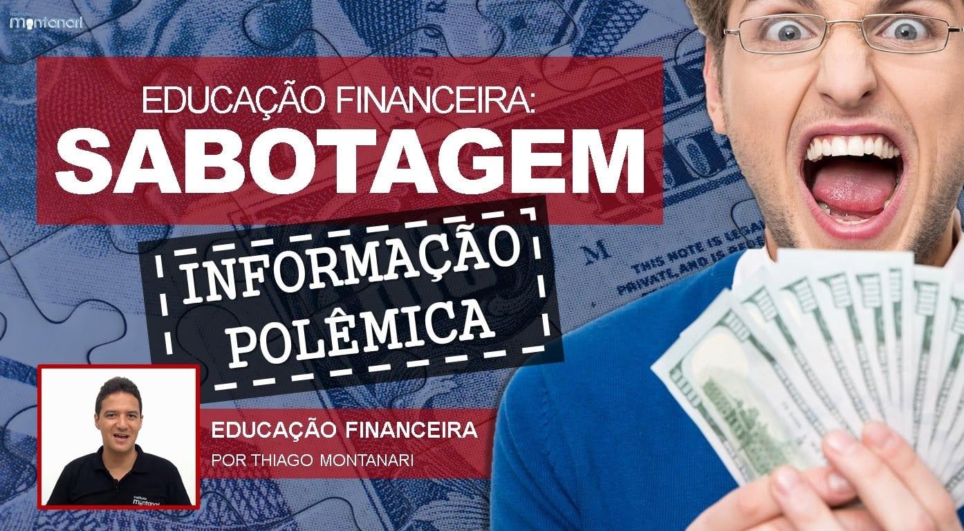 Educação Financeira: SABOTAGEM!