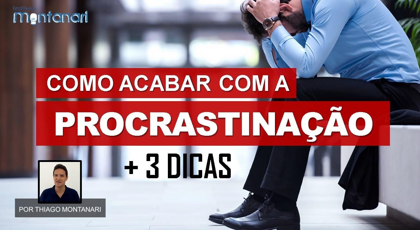 Como acabar com a procrastinação? + 3 Dicas