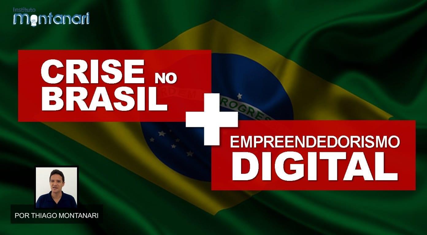 Crise no Brasil + Empreendedorismo Digital