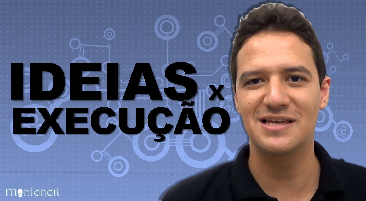 You are currently viewing Ideias x Execução