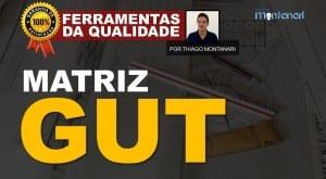 GUT – Matriz GUT – Ferramentas da Qualidade Total