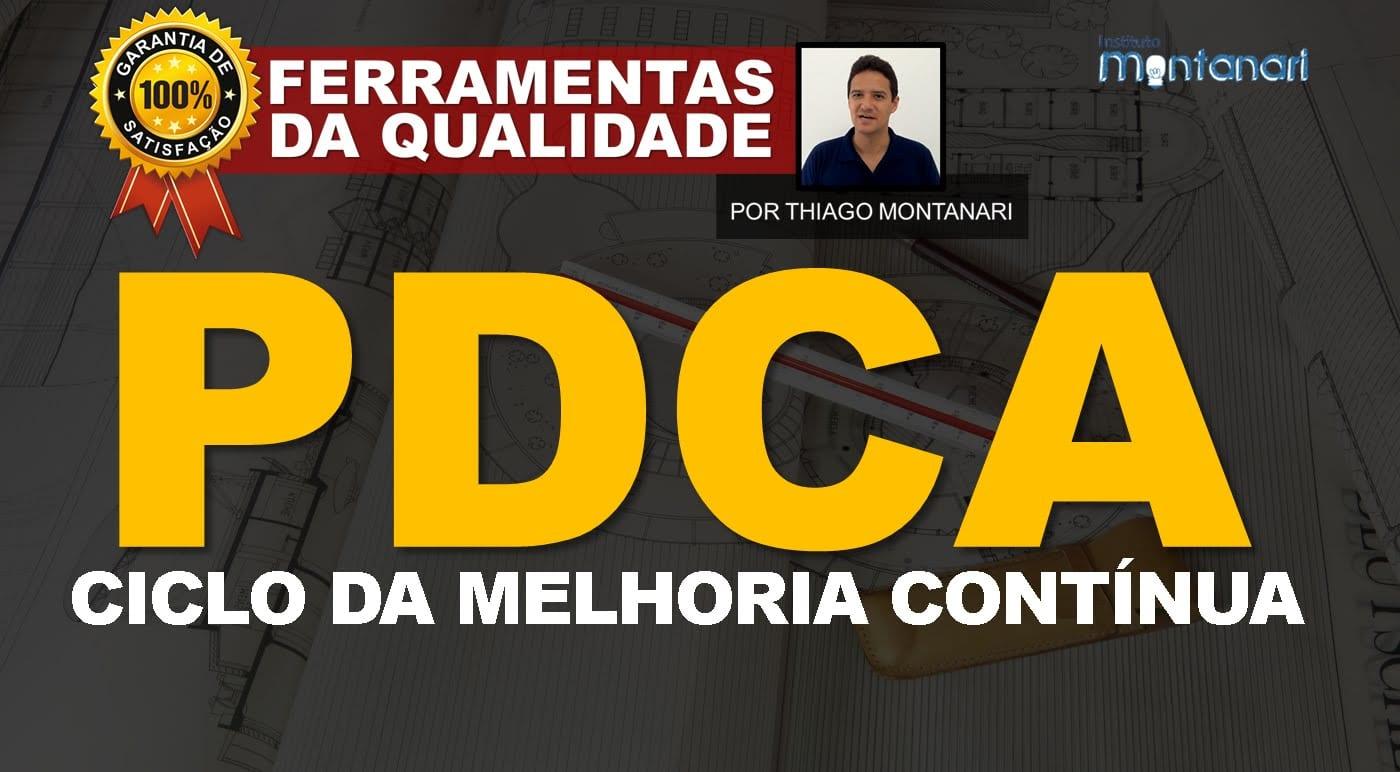 PDCA – Ciclo da Melhoria Contínua – Ferramentas da Qualidade Total