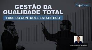 Gestão da Qualidade Total – Fase do Controle Estatístico