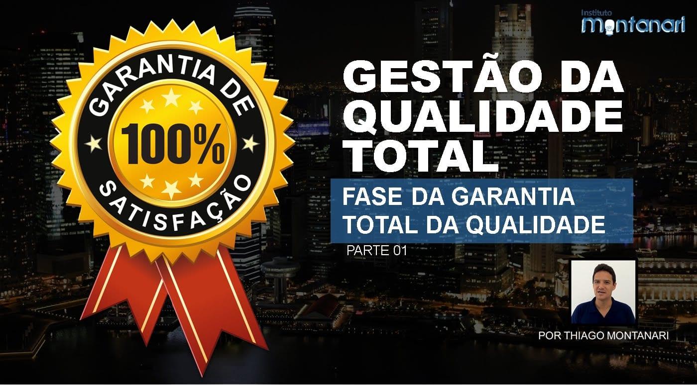 Gestão da Qualidade Total – Fase da Garantia Total da Qualidade (pt1)