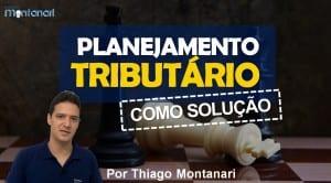 Planejamento Tributário como solução