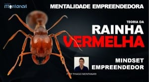 Mentalidade Empreendedora | Mindset Empreendedor | Rainha Vermelha