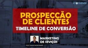 Prospecção de clientes: timeline de conversão