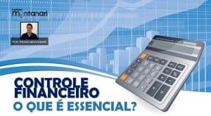 Controle Financeiro: o que é essencial?