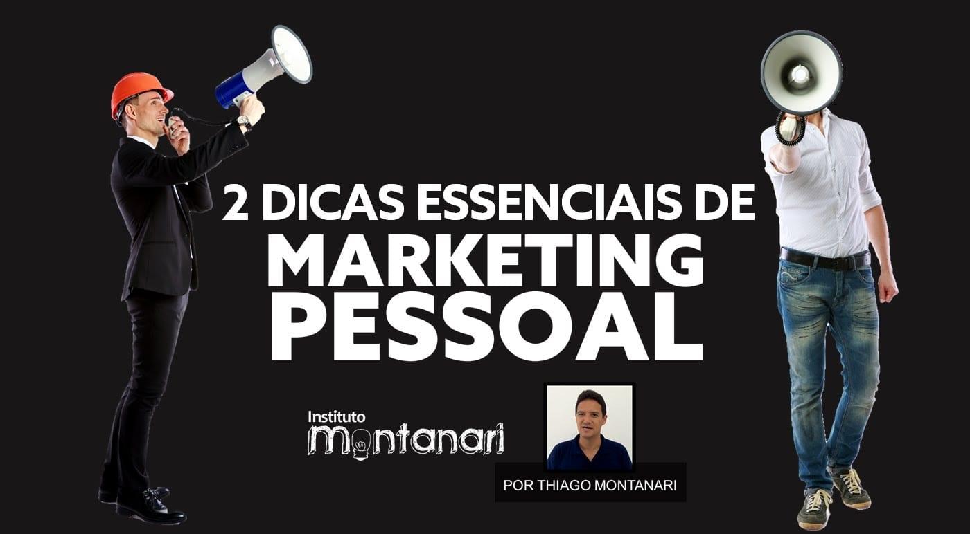 2 Dicas Essenciais de Marketing Pessoal