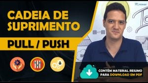 Cadeia de suprimento: Pull e Push | Supply Chain