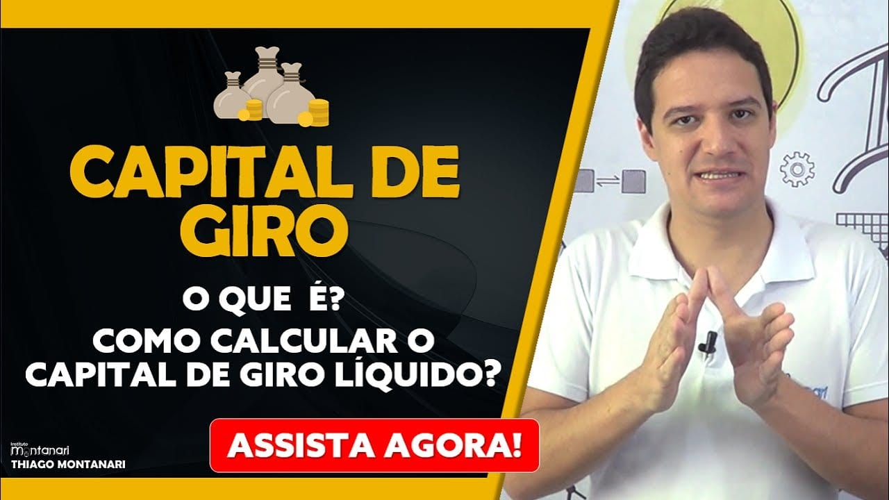 Capital de Giro: o que é capital de giro? Como calcular o capital de giro líquido?