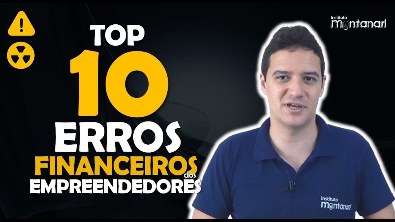 Os 10 Maiores ERROS FINANCEIROS de Empreendedores e Microempreendedores