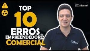 Os 10 Maiores ERROS dos Empreendedores com o COMERCIAL