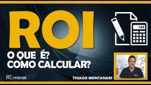 ROI: o que é ROI? Como calcular o ROI?