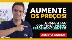 Read more about the article AUMENTE OS PREÇOS! Quando isso COMPENSA, mesmo PERDENDO CLIENTES?