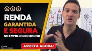 RENDA GARANTIDA E SEGURA!