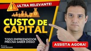 CUSTO DE CAPITAL: o que é Custo de Capital? Como se aplica às empresas?