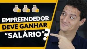 EMPREENDEDOR ganha SALÁRIO?