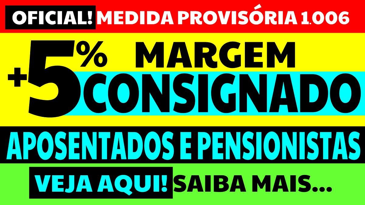 Aumento da Margem do Empréstimo Consignado Aposentados e Pensionistas MP 1006