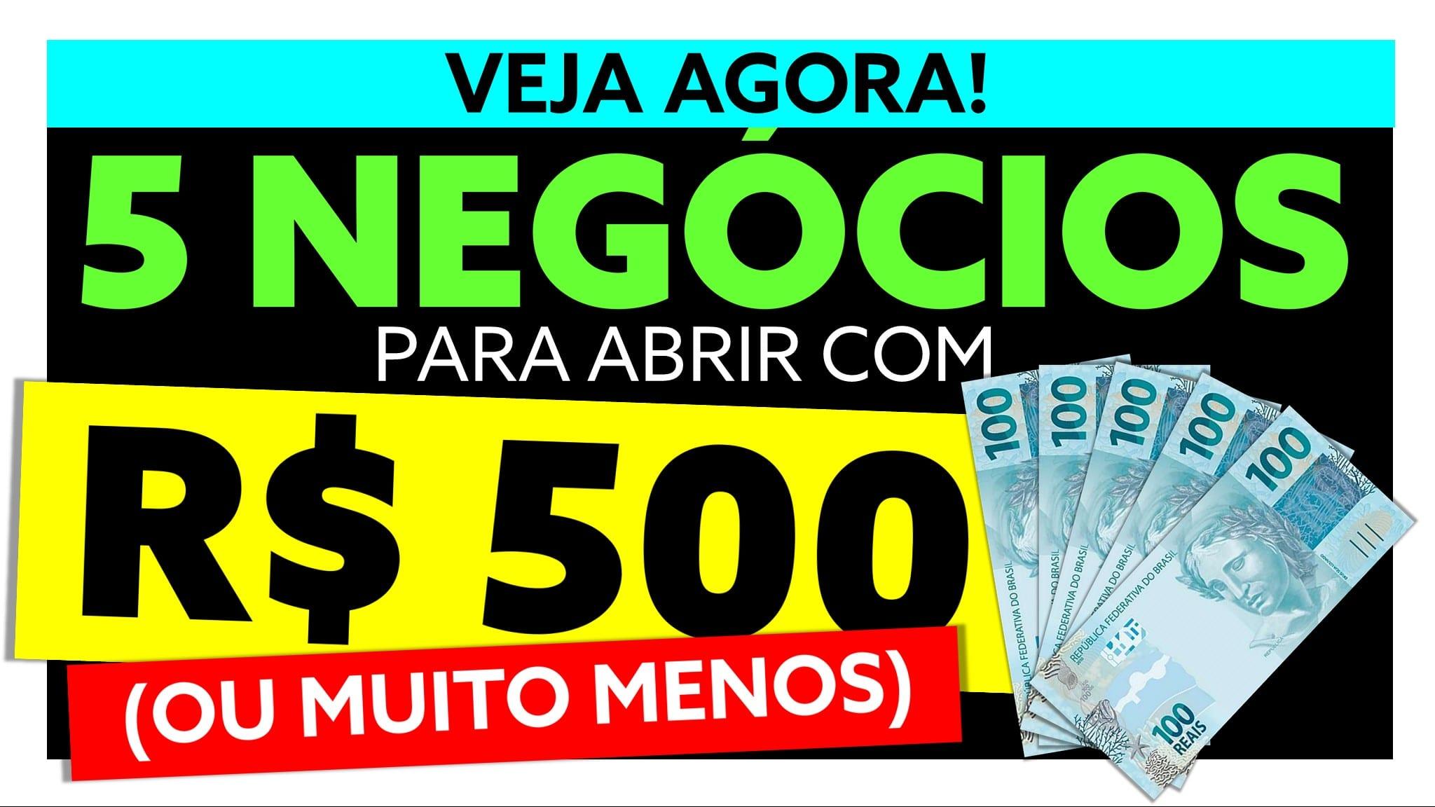 5 Negócios para abrir com 500 reais (ou muito menos)
