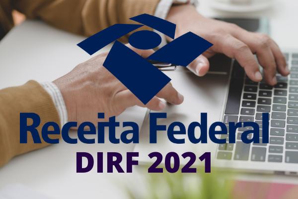 DIRF 2021: Quem Deve Declarar?