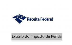 Read more about the article O que é o extrato do Imposto de Renda? Passo a passo para acessá-lo.