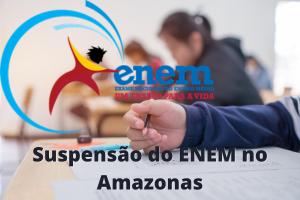 Suspensão do ENEM no Amazonas: Saiu Decreto Estadual