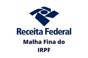 Malha Fina do IRPF: O Que Isso Significa? O Que Fazer?