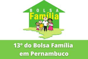 13 para Bolsa Família em Pernambuco: Veja como vai funcionar