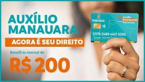 Auxílio Manauara: Confira o novo auxílio emergencial que será pago em fevereiro
