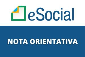 Divulgada a Nota Orientativa do eSocial