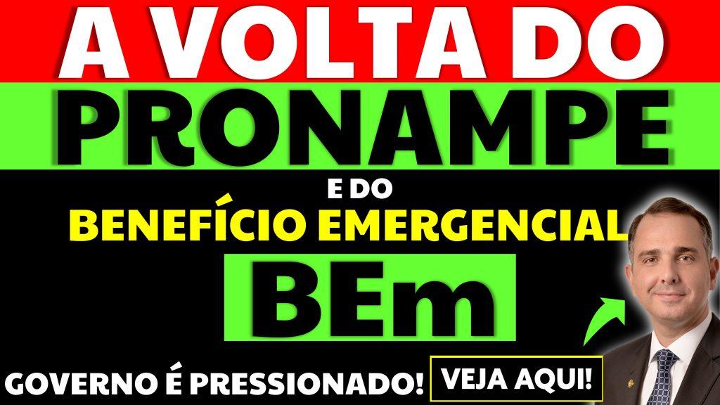 volta do BEM e do PRONAMPE:
