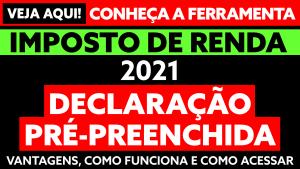 Imposto de Renda 2021: Declaração Pré-preenchida