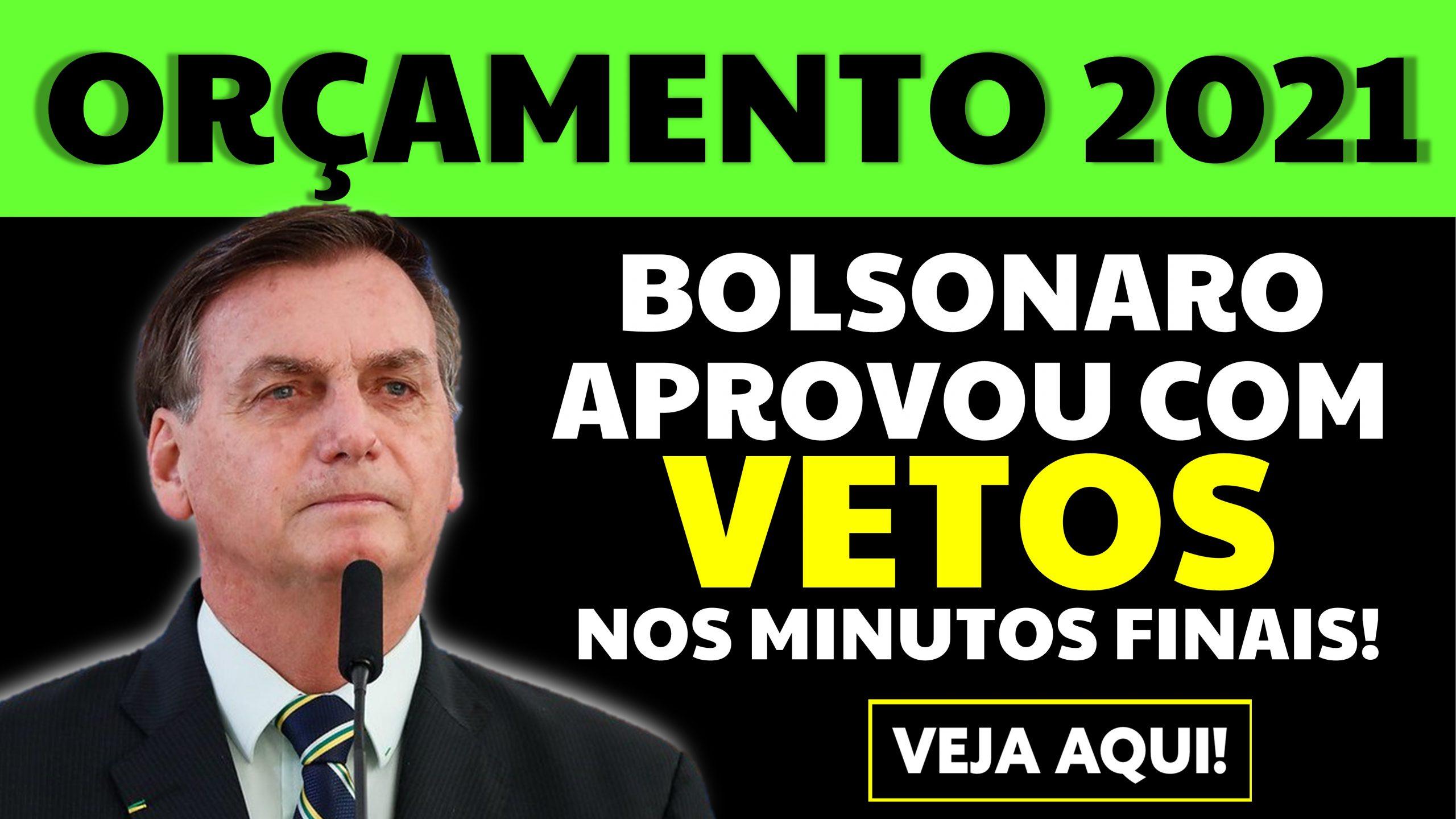 Aprovação do Orçamento 2021: Bolsonaro aprovou nos minutos finais, com vetos