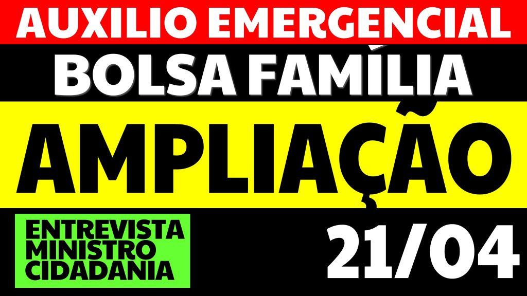 AUXÍLIO EMERGENCIAL BOLSA FAMÍLIA AMPLIAÇÃO