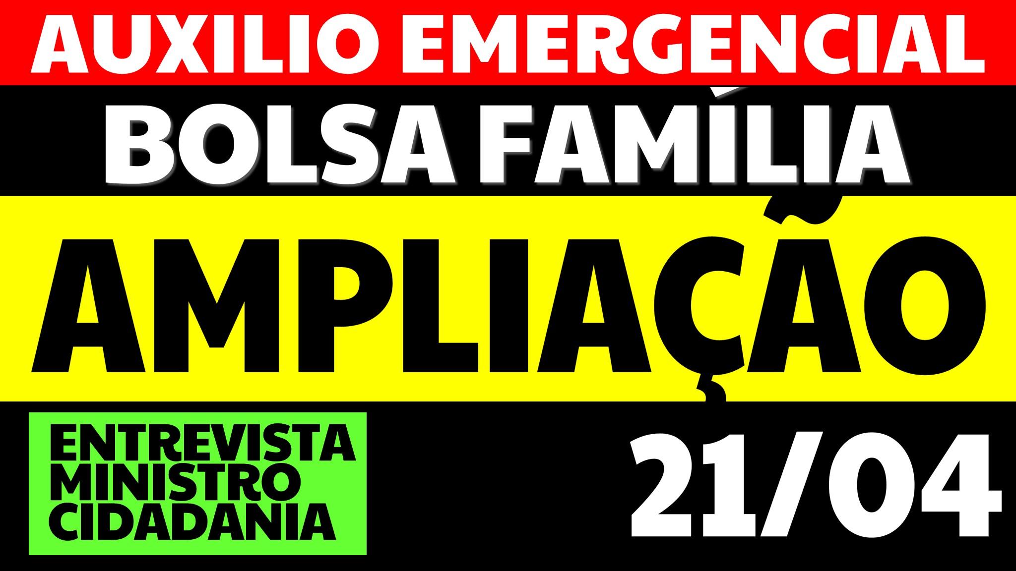 Auxílio Emergencial e Bolsa Família Ampliação 2021