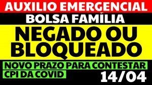 Auxílio Emergencial Bolsa Família Bloqueado ou Negado Novo Prazo para Contestar