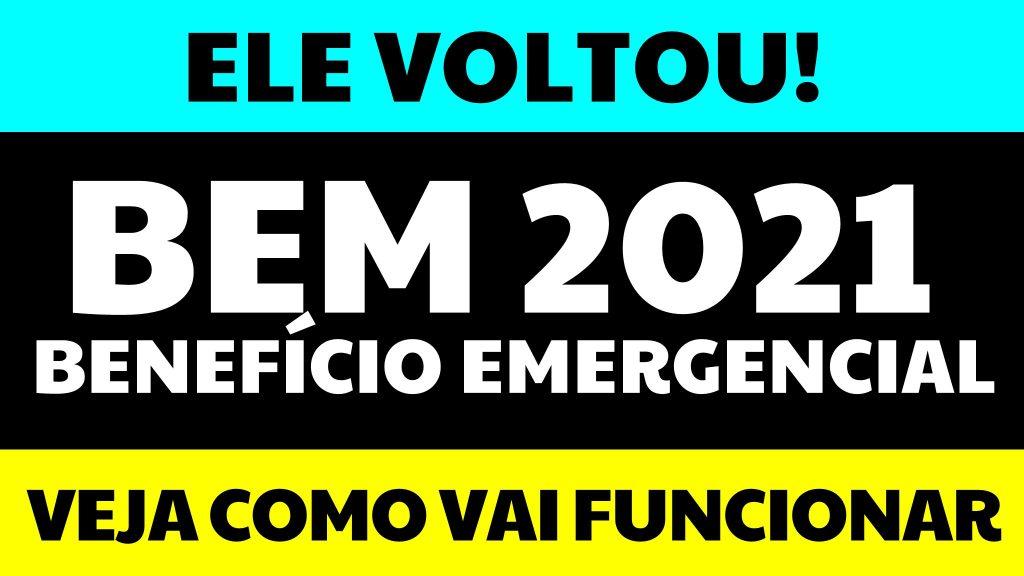 NOVO BEM 2021 A VOLTA DO BENEFÍCIO EMERGENCIAL