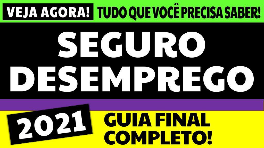 SEGURO-DESEMPREGO 2021 GUIA FINAL COMPLETO