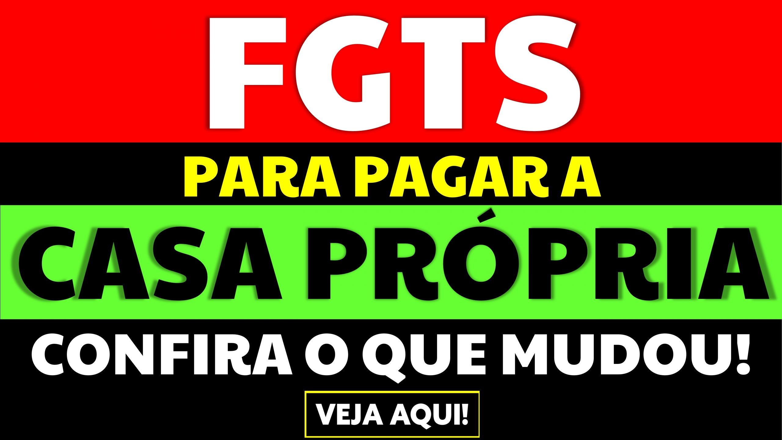 FGTS para pagar a casa própria: Confira o que mudou