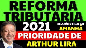 Read more about the article Reforma Tributária é a prioridade para Arthur Lira