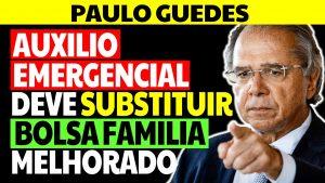 Read more about the article Paulo Guedes: Auxílio Emergencial deve ser substituído por Bolsa Família 2021 Melhorado